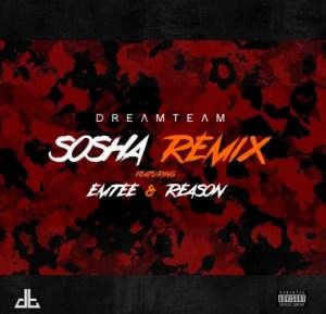 "Dream Team - ""Sosha (Remix)"" Ft. Emtee & Reason"